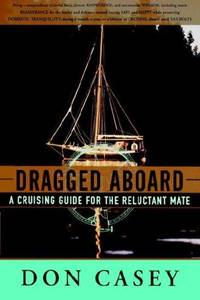 DRAGGED ABOARD A Cruising Guide for the Reluctant Mate