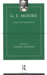 G.E. Moore: Selected Writings (International Library of Philosophy) by Moore, G.E