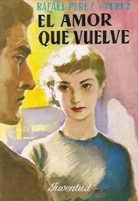 El amor que vuelve by Perez y P. Rafael
