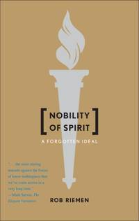 Nobility of Spirit:  A Forgotten Ideal