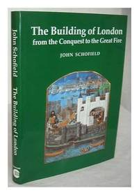 the building of london. from the conquest to the great fire.