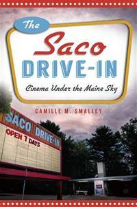 THE SACO DRIVE-IN: CINEMA UNDER THE MAINE SKY