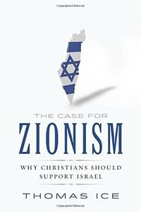The Case for Zionism: Why Christians Should Support Israel