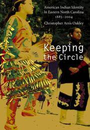 Keeping the Circle American Indian Identity in Eastern North Carolina, 1885-2004