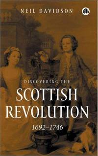 DISCOVERING THE SCOTTISH REVOLUTION, 1692-1746