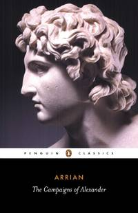 image of Arrian: The Campaigns of Alexander (Penguin Classics)