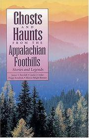 Ghosts and Haunts from the Appalachian Foothills. Stories and Legends