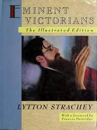 Eminent Victorians: The Illustrated Edition