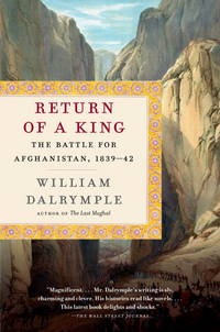Return of a King: The Battle for Afghanistan, 1839-42 by  William Dalrymple - Paperback - 2014-01-14 - from Schwabe Books and Biblio.com