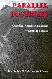 Parallel Destinies: Canadian-American Relations West of the Rockies (Emil and Kathleen Sick Book...
