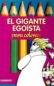 image of El Gigante Egoista / The Selfish Giant (Coleccion Caja de Colores) (Spanish Edition)