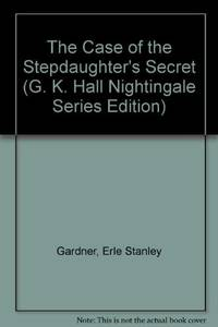 The Case of the Stepdaughter's Secret (G. K. Hall Nightingale Series Edition)
