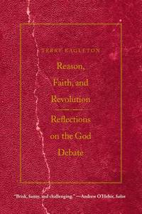 Reason, Faith, and Revolution: Reflections on the God Debate