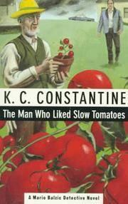 The Man Who Liked Slow Tomatoes (A Mario Balzic Detective Novel)