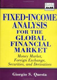 Fixed Income Analysis for the Global Financial Market: Money Market, Foreign Exchange,...