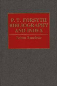 P.T. Forsyth Bibliography and Index (Bibliographies and Indexes in Religious Studies)