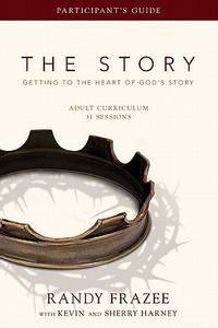 The Story Adult Curriculum Participant's Guide: Getting to the Heart of God's Story by  Kevin & Sherry Harney Randy Frazee - Paperback - from Discover Books and Biblio.com