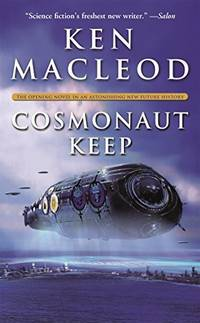 image of Cosmonaut Keep: The Opening Novel in an Astonishing New Future History (Engines of Light)