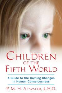 image of Children of the Fifth World: A Guide to the Coming Changes in Human Consciousness