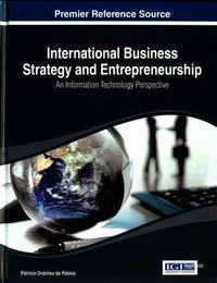 International Business Strategy and Entrepreneurship: An Information Technology Perspective...