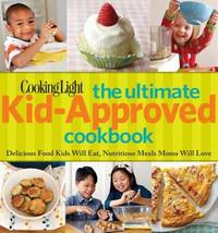 Cooking Light the Ultimate Kid-Approved Cookbook