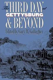 image of Third Day at Gettysburg and Beyond (Military Campaigns of the Civil War)