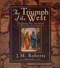 image of The Triumph of the West: The Origin, Rise, and Legacy of Western Civilization