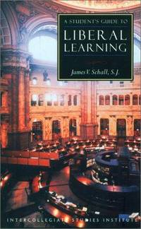 Students Guide to Liberal Learning: Liberal Learning Guide (Guides to Major Disciplines)