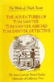 The Adventures of Tom Sawyer; Tom Sawyer Abroad; Tom Sawyer, Detective. (The Works of Mark Twain, Volume 4)