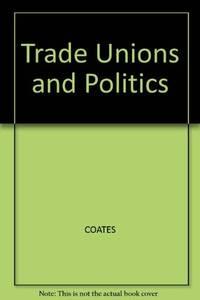 TRADE UNIONS AND POLITICS