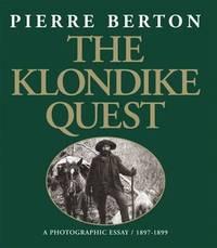 The Klondike Quest: A Photographic Essay 1897-1899