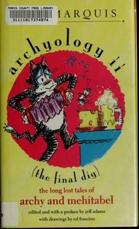 ARCHYOLOGY  II : (The Final Dig) : The Long Lost Tales of Archy and Mehitabel