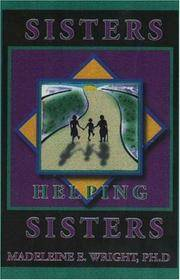 Sisters Helping Sisters: the Wheeler Avenue Baptist Church Girls' Rites of Passage Program by  Madeleine  Phd Wright - Paperback - First Thus, 1st Printing. - 1998 - from Cup and Chaucer Books and Biblio.com