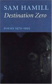 Destination Zero Poems 1970- 1995