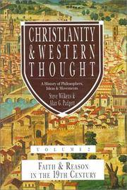 Christianity & Western Thought: A History of Philosophers, Ideas & Movements: Volume 2: Faith & Reason in the 19th Century