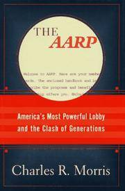 The Aarp: America's Most Powerful Lobby and the Clash of Generations by Charles Morris - [ Edition: first ] - from BookHolders and Biblio.com