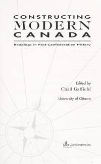 Constructing Modern Canada: Readings in Post Confederation History