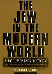 The Jew in the Modern World: A Documentary History (Second Edition) by Mendes-Flohr, Paul and Jehuda Reinharz, eds