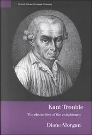 KANT TROUBLE : THE OBSCURITIES OF THE ENLIGHTENED