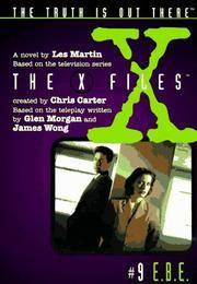 E. B. E. : A Novel (X-Files Ser., No. 9)