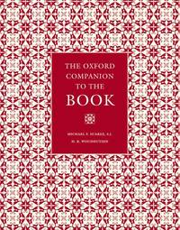The Oxford Companion to the Book. Two volume set in slipcase. by Suarez, Michael & H. R. Woudhuysen - 2010