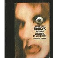 Historia Universal De LA Infamia/a Universal History of Infamy (Spanish Edition) by Jorge Luis Borges - Paperback - 1983-06-01 - from Ergodebooks (SKU: DADAX8420613533)