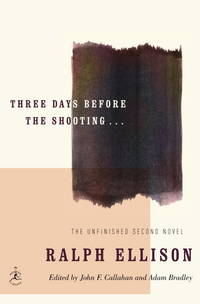 Three Days Before the Shooting . . . (Modern Library) by  Ralph Ellison - Hardcover - 2010-01-26 - from Browsers' Bookstore (SKU: mon0000169966)