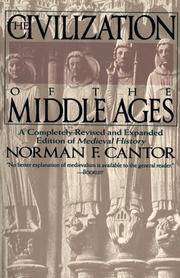 image of The Civilization of the Middle Ages: A Completely Revised and Expanded Edition of Medieval History, the Life and Death of a Civilization