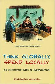image of Think Globally, Spend Locally: The Illustrated History of Globalization