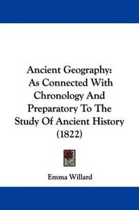 image of Ancient Geography: As Connected With Chronology And Preparatory To The Study Of Ancient History (1822)