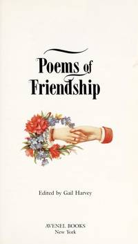 Poems of Friendship: New Poetry by Gail, Harvey (Editor) - 1990