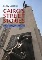 Cairo's Street Stories: Exploring the City's Statues, Squares, Bridges, Garden, and...