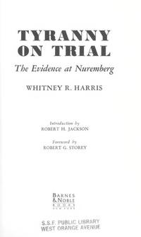 Tyranny on Trial; The Evidence at Nuremberg