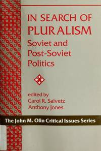 In Search of Pluralism: Soviet and Post-Soviet Politics